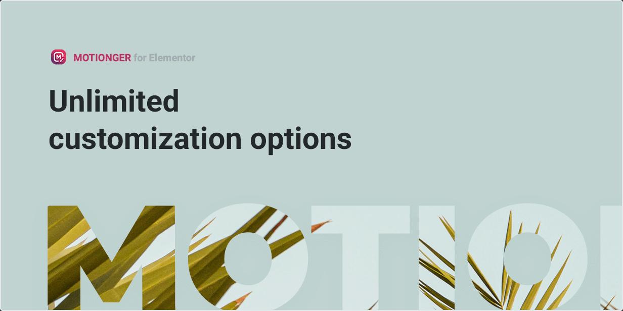 Unlimited customization options